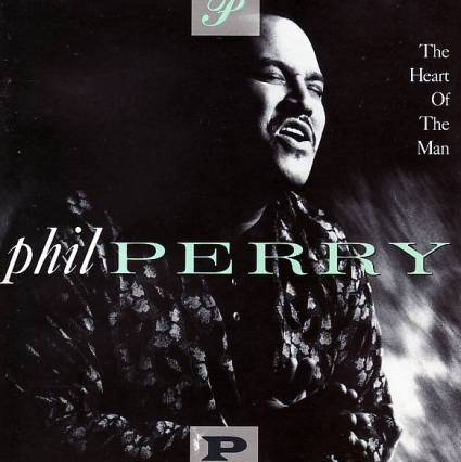 Phil Perry - The Heart of a Man