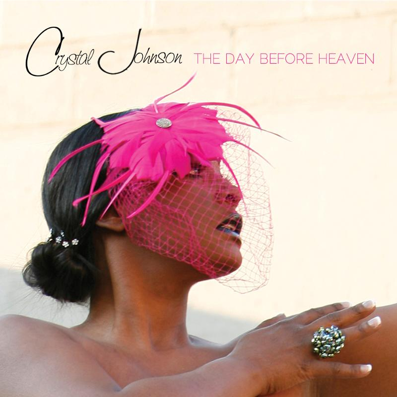 Crystal Johnson - A Day Before Heaven