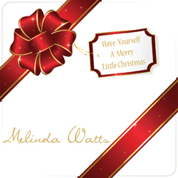 Melinda Watts - Have Yourself a Merry Little Christmas