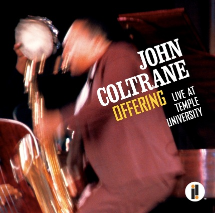 John Coltrane - Offering- Live at Temple University 2014