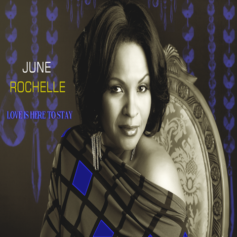 June Rochelle - Love Is Here To Stay