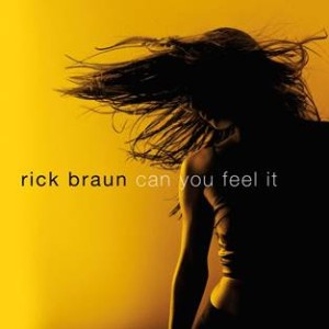 Rick Braun - Can You Feel It