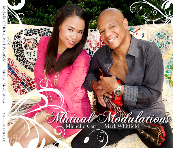 Michelle Carr - Mark Whitfield - Mutual Modulations