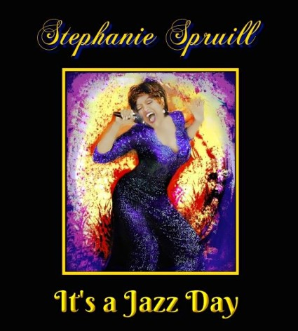 Stephanie Spruill - Its a Jazz Day