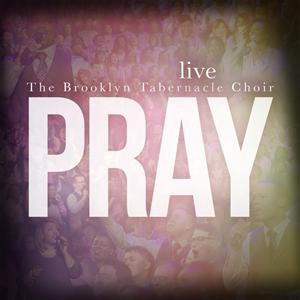 The Brooklyn Tabernacle Choir - Pray