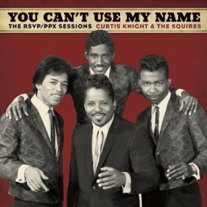 Curtis Knight & The Squires - You Can't Use My Name