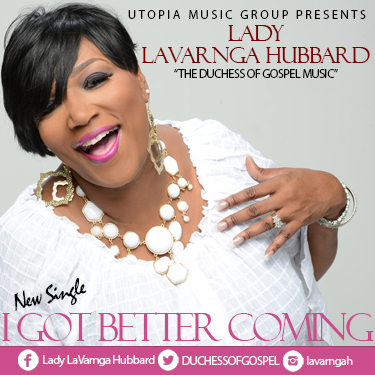 Lady Lavarnga Hubbard - I Got Better Coming