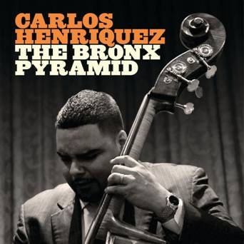 Carlos Henriquez - The Bronx Pyramid