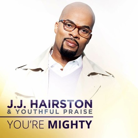 J.J. Hairston & Youthful Praise - You're Mighty