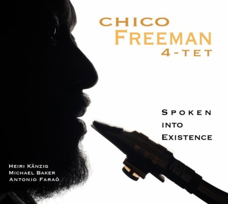 Chico Freeman - Spoken into Existence
