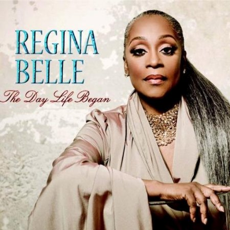 Regina Belle - The Day Life Began