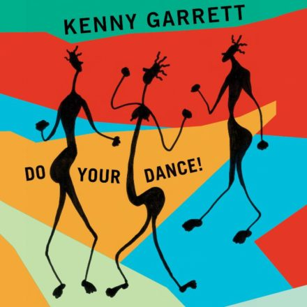 Kenny Garrett - Do Your Dance