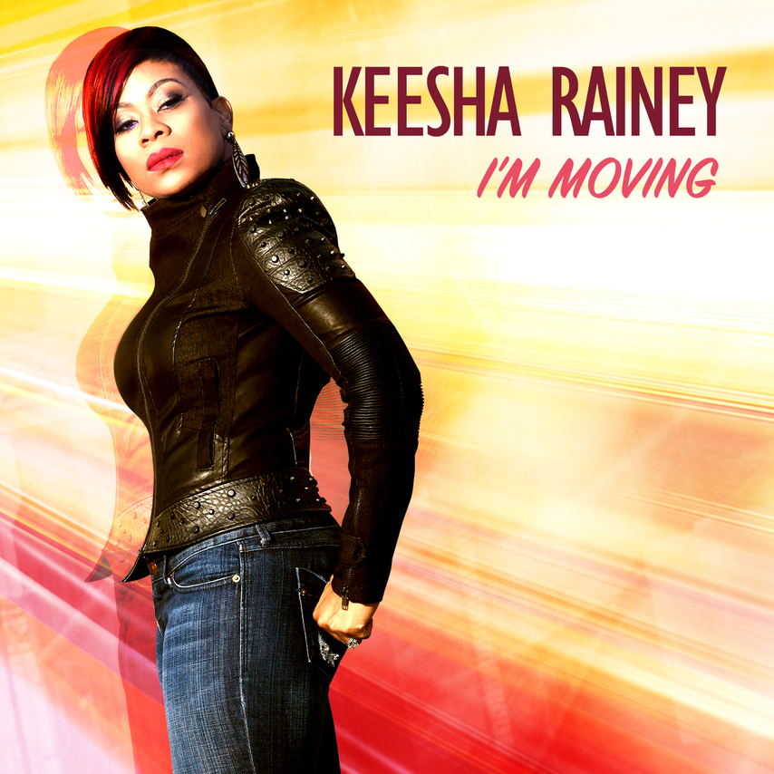 Keesha Rainey - I'm Moving